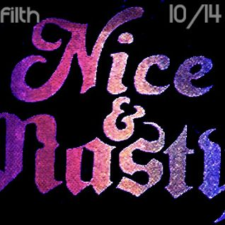 DJ FILTH - Nice & Nasty 10/14