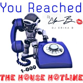 Dj Erika B - You Reached The House Hotline 2015