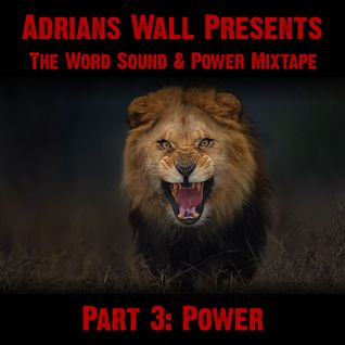 Adrians Wall presents The Word Sound & Power Mixtape - Part 3: Power