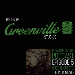 Flea Market Funk: Live From Greenville Studios Episode #5 Special Guest The Jack Moves 02/07/15