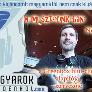 A mi sztorink - Németh Attila, Greenbox film-club