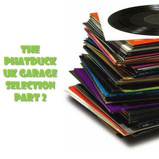 The Phatduck UK Garage Selection Part 2