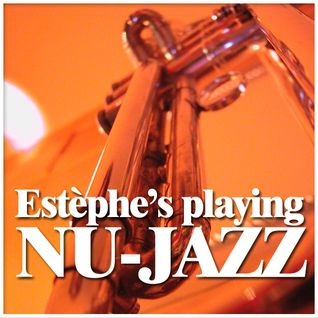 ESTEPHE'S PLAYING NU-JAZZ