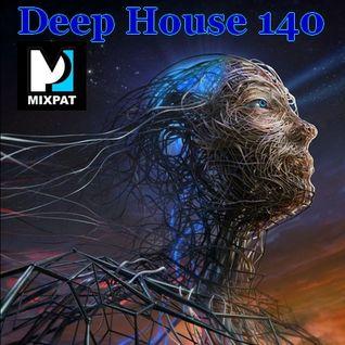 Deep House 140
