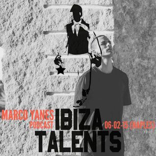 MARCO YANES - Special Podcast for Ibiza Talents & Dirtyclub Friday 6th February 2015 @ Moses Naples