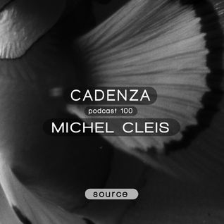 Cadenza Podcast | 100 - Michel Cleis (Source)