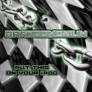 BrandoMonium - Put This on Your iPod (Drumstep - DnB)