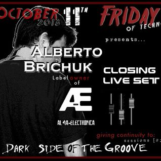 Alberto Brichuk @ Dark Side Of The Groove (Closing Live Set)11-10-2013
