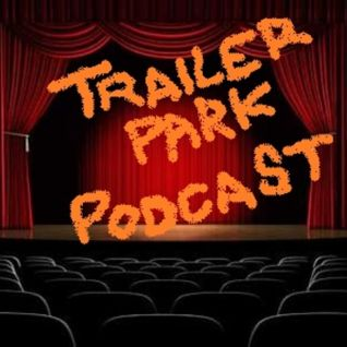 Trailer Park Podcast: The Lost Trailers #7