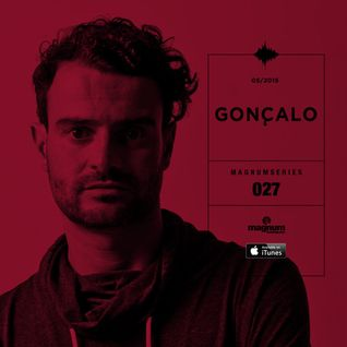 Magnum Podcast Series 027: Goncalo 'Sunrise Set""