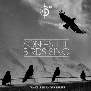 "Traveler's ""Songs The Birds Sing"" Mix"