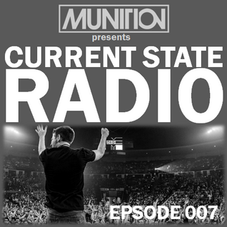 Current State Radio 007 with DJ Munition