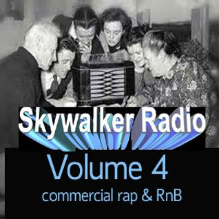 Skywalker Radio volume 4 commercial rap and RNB