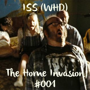 ISS (WHD) - The Home Invasion #001 Live on Cutters Choice Radio (Mixlr)