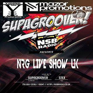 NSB Radio - NRG Live Show UK - Supagroover and Stex - 7-7-2016
