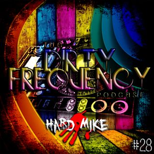 Hard Mike - Dirty Frequency Vol. 28