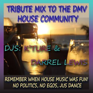 DJs: KTure & Darrel Lewis Tribute Mix to DMV Dancers & DJs (Jus Having Fun)