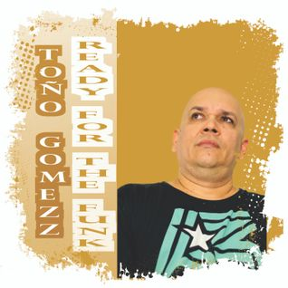 READY FOR THE FUNK Original Mix  DJ TONO GOMEZZ