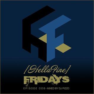Hellafine Fridays - Ep. 008