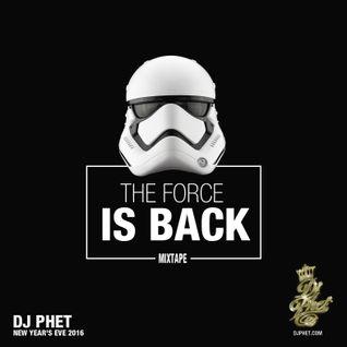 DJ Phet THE FORCE IS BACK MIXTAPE