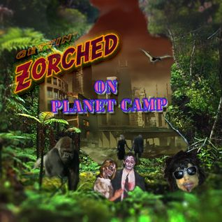 Gettin' Zorched On Planet Camp
