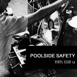 Vinylclub13 - Poolside Safety