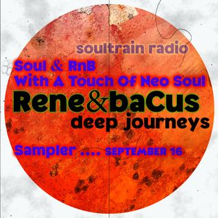 René & Bacus ~ SoulTrain Radio Bristol 'Soul & RnB With A Touch Of Neo Soul Sampler (September 2016)