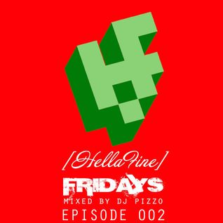 Hellafine Fridays - Episode 002