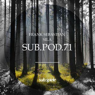 sub.pod.71 - frank sebastian - sila