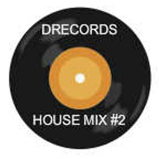 DRECORDS HOUSE MIX VOL #2