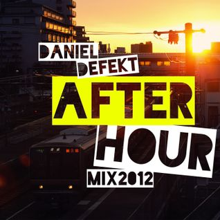 Daniel Defekt - Afterhour Mix 2012
