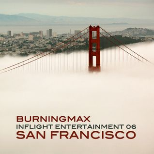 Burningmax • In-flight Entertainment San Francisco