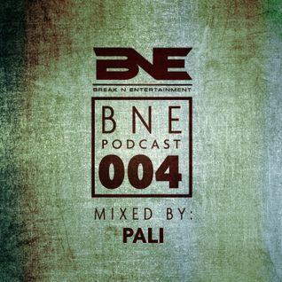BNE Podcast 004: PALI - In the Mix
