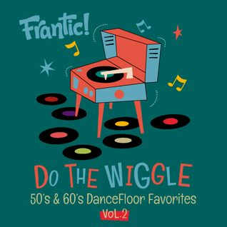 Frantic! - Do The Wiggle Vol.2