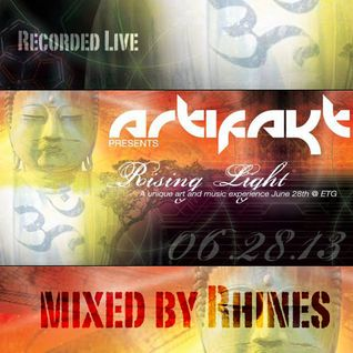 Recorded LIVE @ ARTIFAKT Presents 'RISING LIGHT' _ ETG, Seattle : 06.28.13 - mixed by Rhines