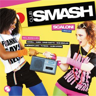 Club Smash - Mixed by Scaloni (Mixed by Scaloni) International Release