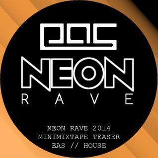 EAS // Neon Rave 2014 // Minimix Teaser // House