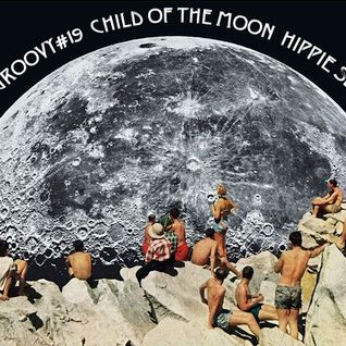 DIRTYGROOVY#19 CHILD OF THE MOON