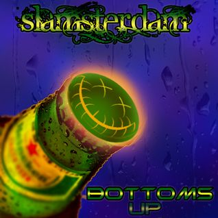 Slamsterdam - Bottoms Up Mix (recorded live at Tobys 1/28/12)
