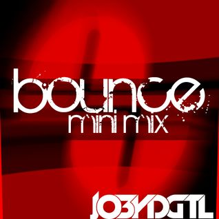 Bounce Mini Mix Live by JO3YDGTL