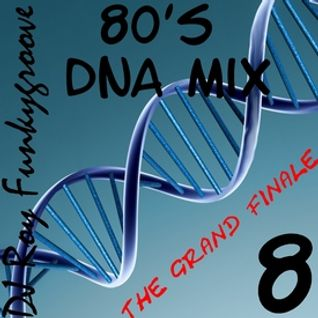 DJ Roy Funkygroove 80's unimaginable DNA Mix part 8