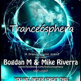 Tranceósphera 004 w. Bogdan M & Mike Riverra (17 Aug 2011)