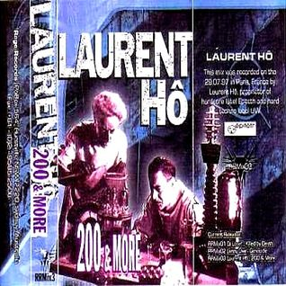 Laurent Ho - 200 & More (Rage Records ‎ - 1997)