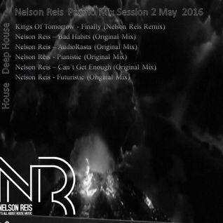Nelson Reis - Promo Mix Session 2  May 2016