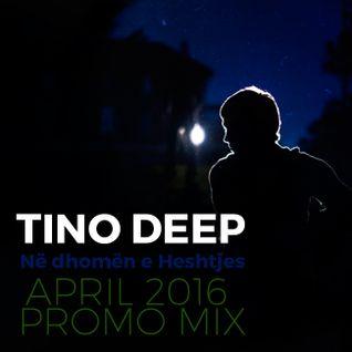Tino Deep - Në dhomën e Heshtjes (April 2016 Promo Mix)