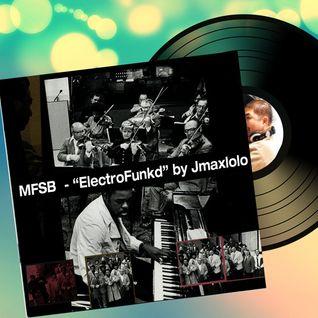 MFSB ElectroFunk by jmaxlolo