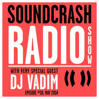 Soundcrash Radio Show Ep. 10 - with DJ Vadim