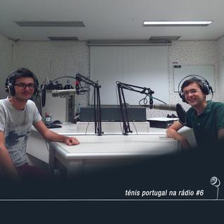 Ténis Portugal na Rádio #6