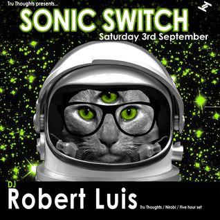 Robert Luis Sonic Switch 3rd September @ Green Door Store - 5 Hour DJ Set PART 1