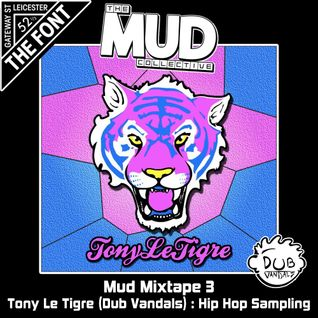 MUD Mixtape 3 : Tony Le Tigre (Dub Vandals) : Hip Hop Sampling